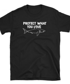 white shark tshirt t-shirt protect what you love