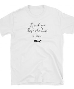 tshirt t shirt shark lover i speak for those who have no voice